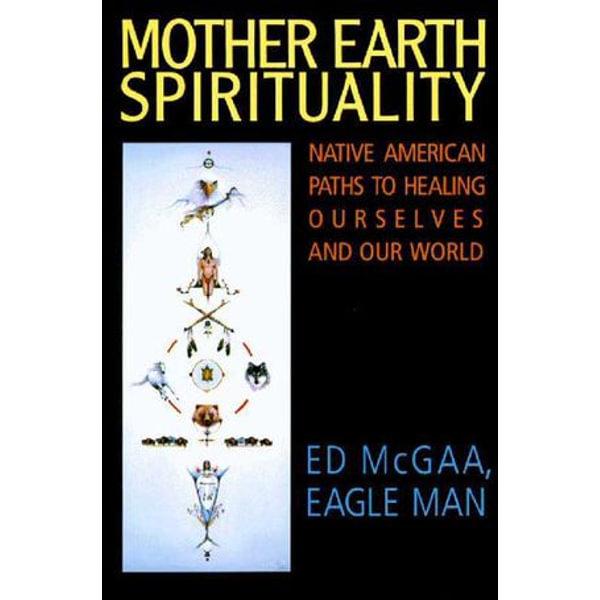 Mother Earth Spirituality - Ed McGaa | Karta-nauczyciela.org