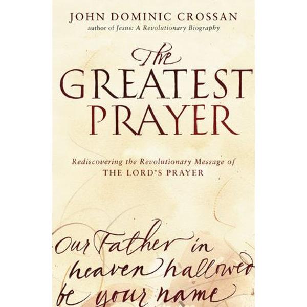 The Greatest Prayer - John Dominic Crossan | Karta-nauczyciela.org