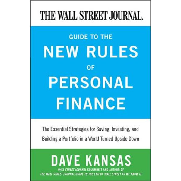 The Wall Street Journal Guide to the New Rules of Personal Finance - Dave Kansas   Karta-nauczyciela.org