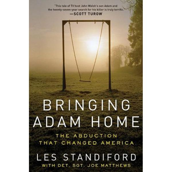 Bringing Adam Home - Les Standiford, Joe Matthews | Karta-nauczyciela.org