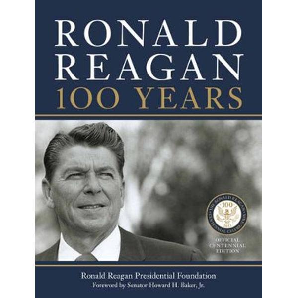 Ronald Reagan: 100 Years - The Ronald Reagan Presidential Library Foundation | Karta-nauczyciela.org