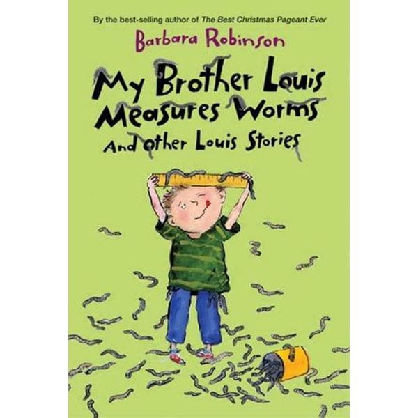 My Brother Louis Measures Worms - Barbara Robinson | Karta-nauczyciela.org