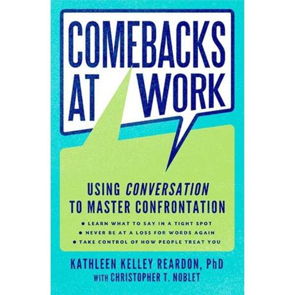 Comebacks at Work - Kathleen Kelley Reardon, Christopher T. Noblet   Karta-nauczyciela.org