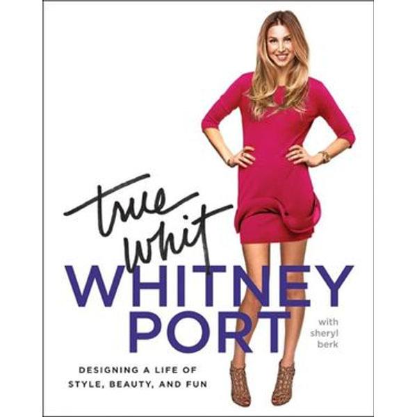 True Whit - Whitney Port | Karta-nauczyciela.org