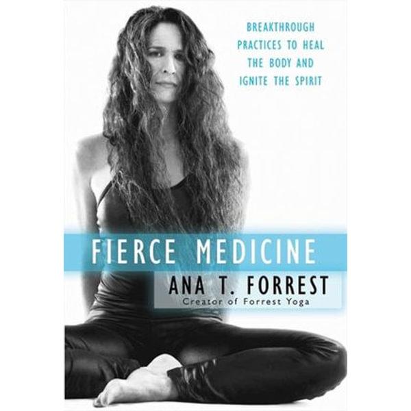 Fierce Medicine - Ana T. Forrest   Karta-nauczyciela.org