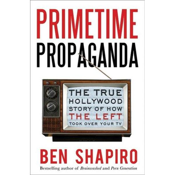 Primetime Propaganda - Ben Shapiro | Karta-nauczyciela.org