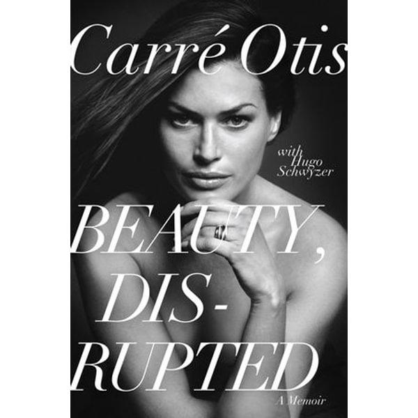 Beauty, Disrupted - Carre Otis, Hugo Schwyzer | Karta-nauczyciela.org
