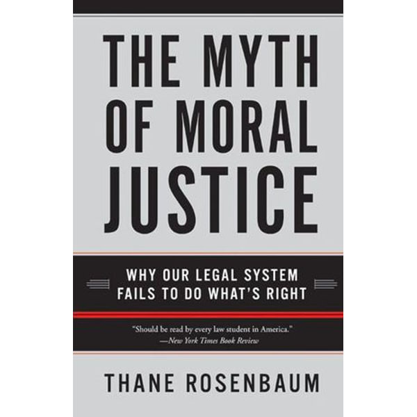 The Myth of Moral Justice - Thane Rosenbaum | Karta-nauczyciela.org
