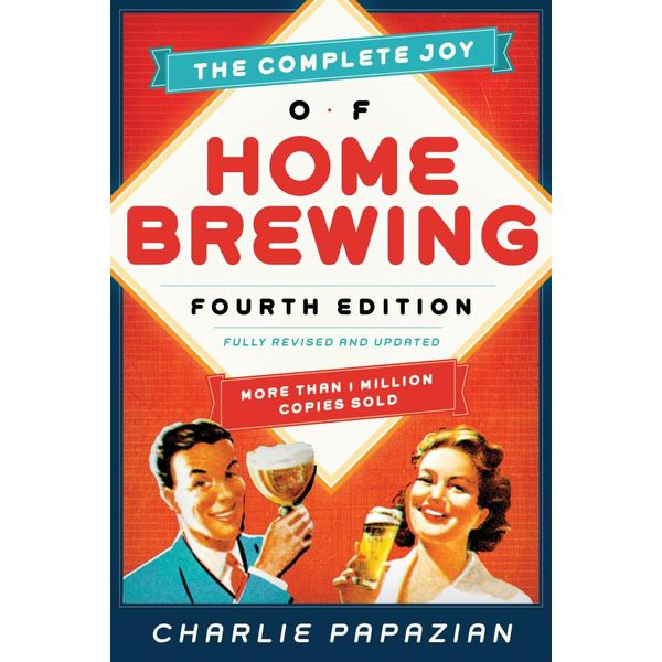 The Complete Joy of Homebrewing - Charlie Papazian | 2020-eala-conference.org