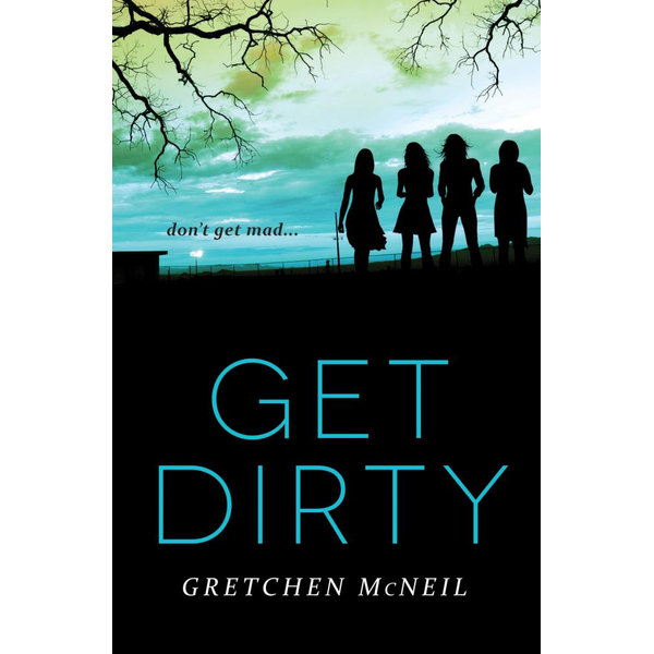 Get Dirty - Gretchen McNeil | 2020-eala-conference.org