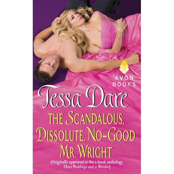 The Scandalous, Dissolute, No-Good Mr. Wright - Tessa Dare   Karta-nauczyciela.org