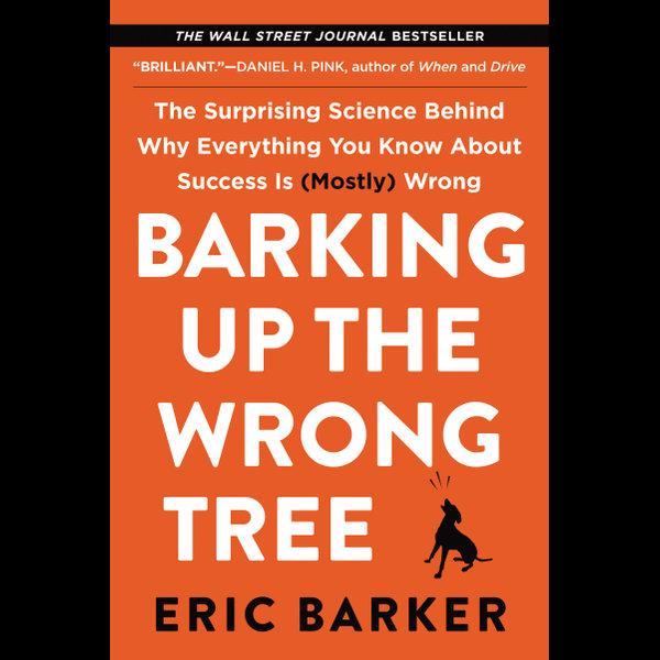 Barking Up the Wrong Tree - Eric Barker | Karta-nauczyciela.org
