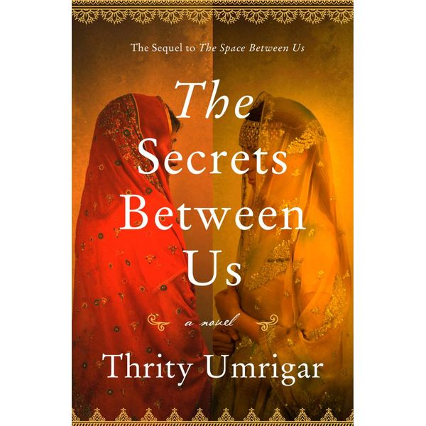 The Secrets Between Us - Thrity Umrigar | 2020-eala-conference.org