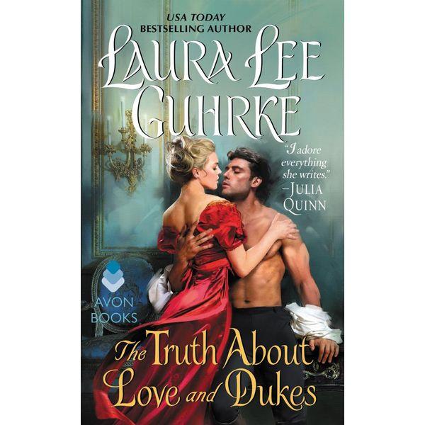 The Truth About Love and Dukes - Laura Lee Guhrke | Karta-nauczyciela.org