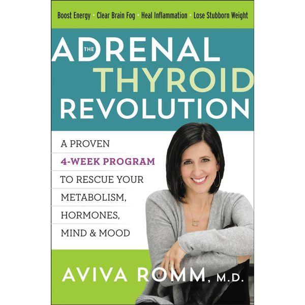 The Adrenal Thyroid Revolution - Aviva Romm M.D. | Karta-nauczyciela.org