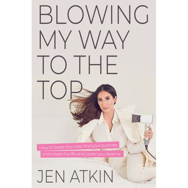 Blowing My Way to the Top - Jen Atkin   Karta-nauczyciela.org