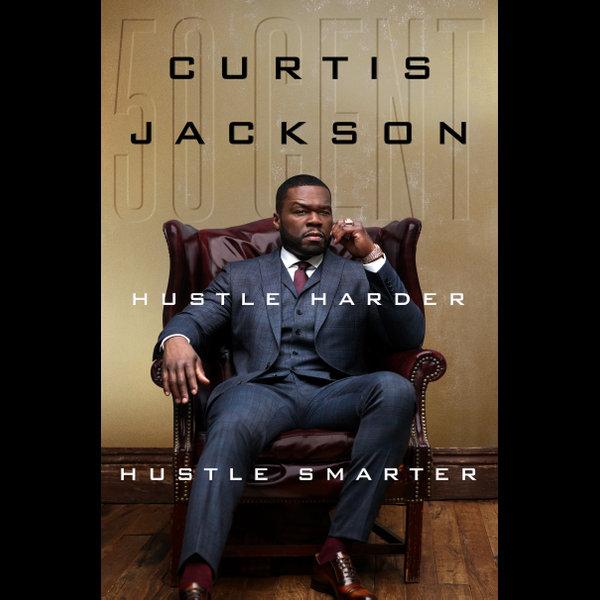 Hustle Harder, Hustle Smarter - Curtis