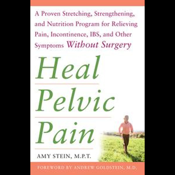 Heal Pelvic Pain - Amy Stein | 2020-eala-conference.org