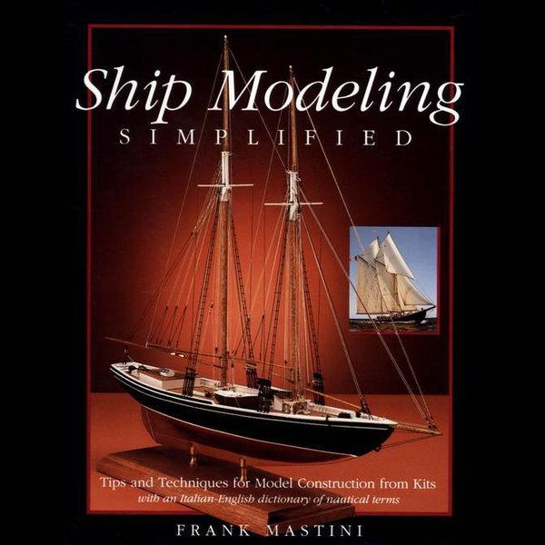 Ship Modeling Simplified - Frank Mastini   2020-eala-conference.org