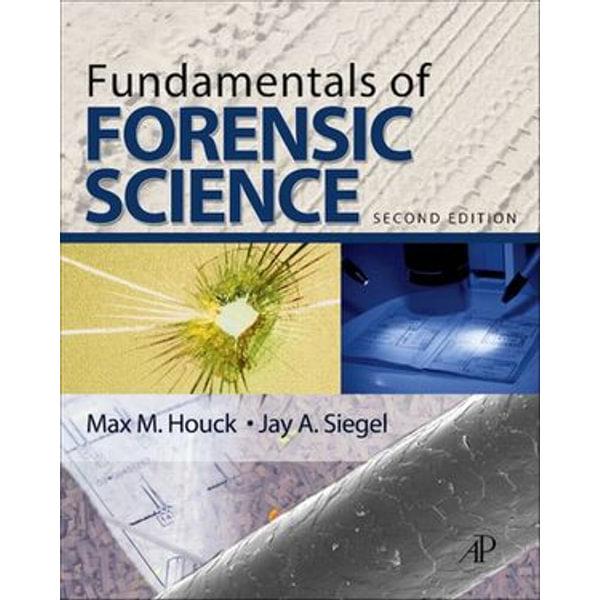 Fundamentals of Forensic Science - Max M. Houck, Jay A. Siegel   Karta-nauczyciela.org