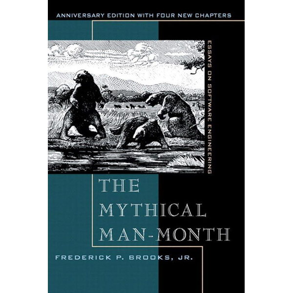 Mythical Man-Month, Anniversary Edition, The - Frederick Brooks Jr. | 2020-eala-conference.org