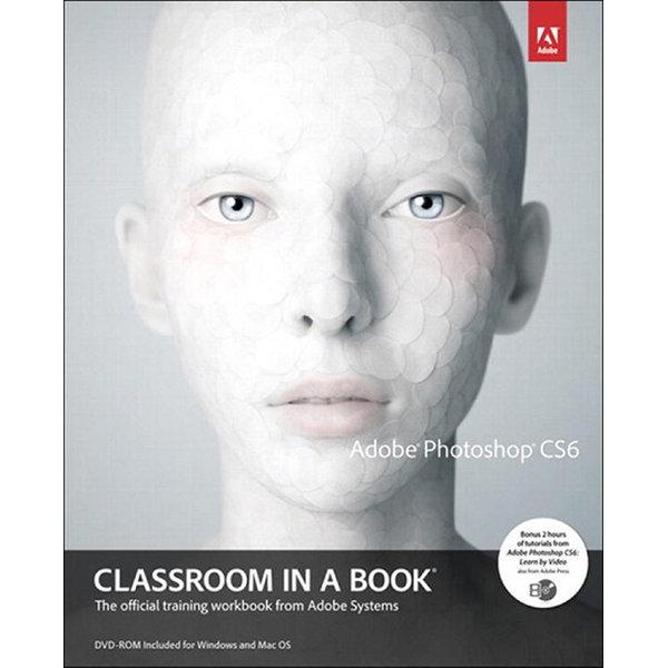 Adobe Photoshop CS6 Classroom in a Book - . Adobe Creative Team | 2020-eala-conference.org