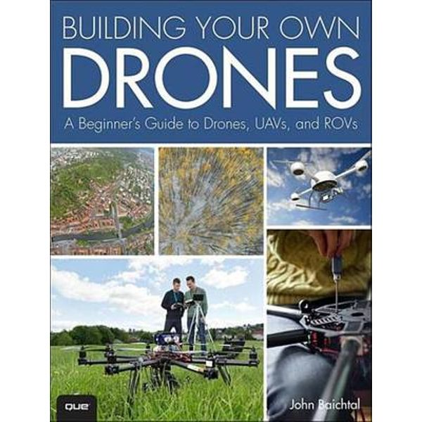 Building Your Own Drones - John Baichtal | 2020-eala-conference.org