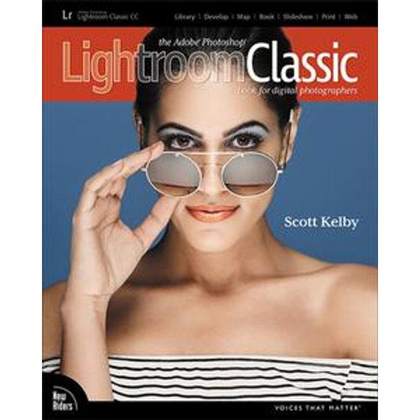 The Adobe Photoshop Lightroom Classic CC Book for Digital Photographers - Scott Kelby | Karta-nauczyciela.org