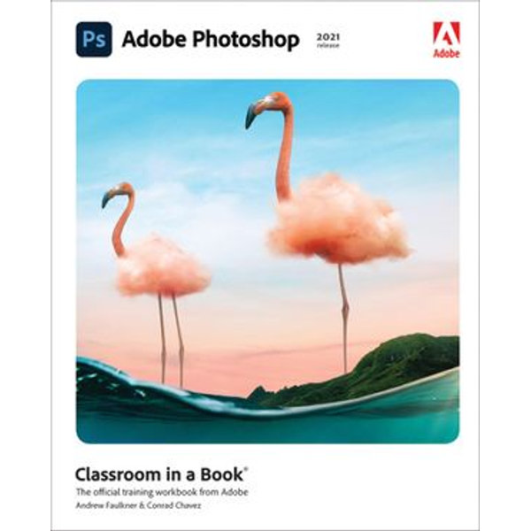 Adobe Photoshop Classroom in a Book (2021 release) - Conrad Chavez, Andrew Faulkner | 2020-eala-conference.org