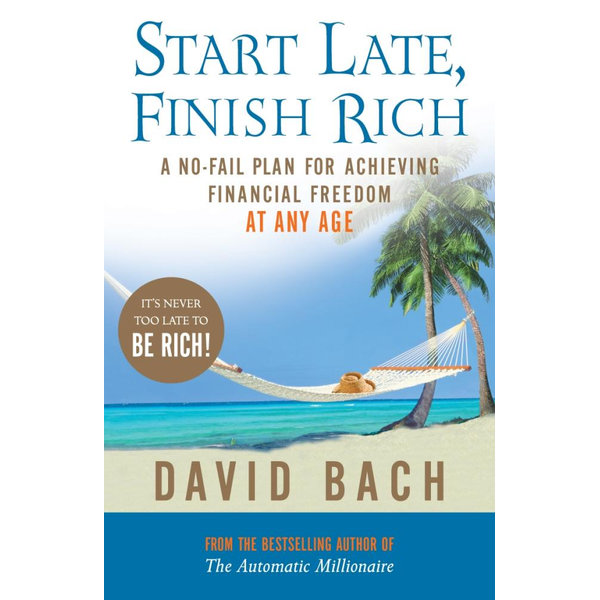 Start Late, Finish Rich - David Bach | 2020-eala-conference.org
