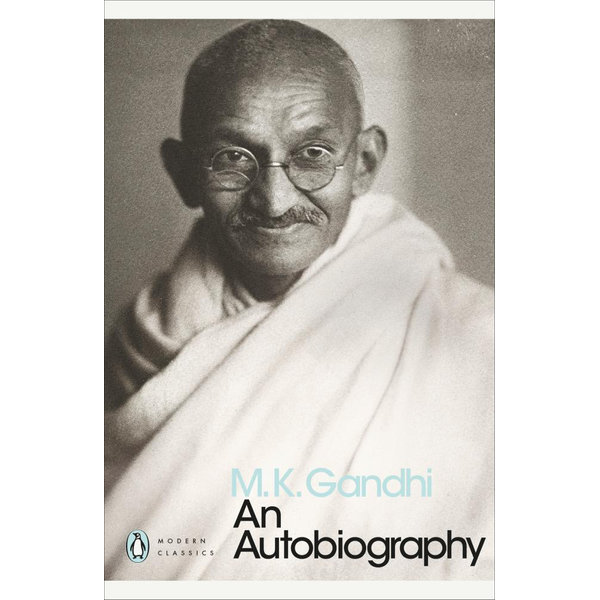 An Autobiography - M. K. Gandhi, Sunil Khilnani (Introduction by) | 2020-eala-conference.org