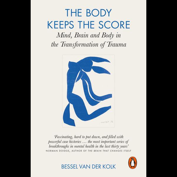 The Body Keeps the Score - Bessel van der Kolk | 2020-eala-conference.org