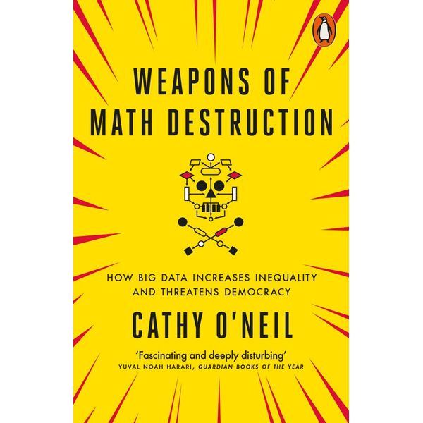 Weapons of Math Destruction - Cathy O'Neil | 2020-eala-conference.org
