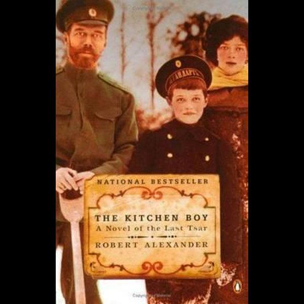 The Kitchen Boy A Novel Of The Last Tsar By Robert Alexander 9780142003817 Booktopia