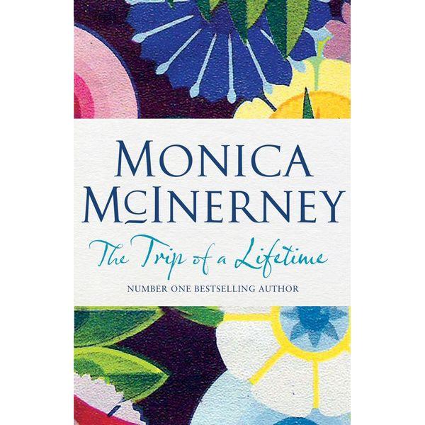 The Trip of a Lifetime - Monica McInerney | Karta-nauczyciela.org
