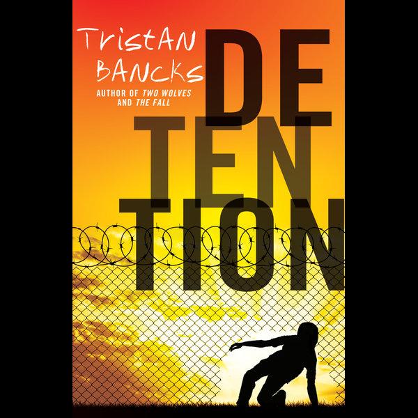Detention - Tristan Bancks | 2020-eala-conference.org