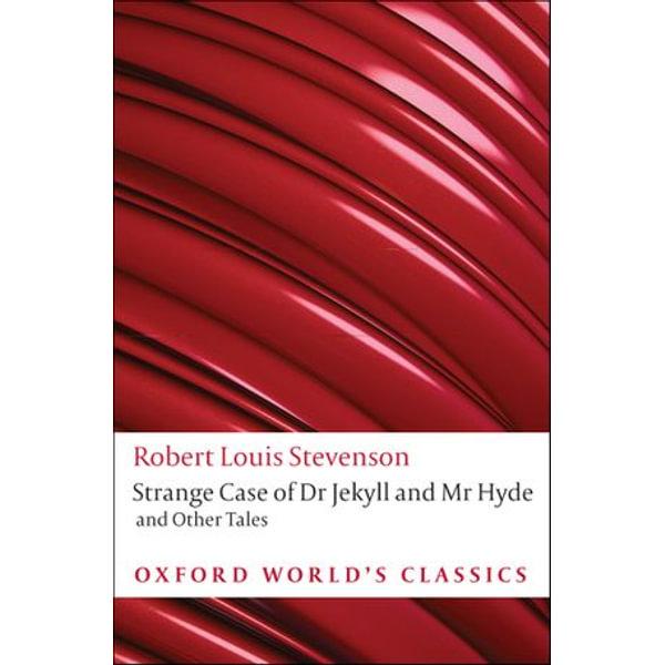 Strange Case of Dr Jekyll and Mr Hyde and Other Tales - Robert Louis Stevenson, Roger Luckhurst (Editor)   Karta-nauczyciela.org
