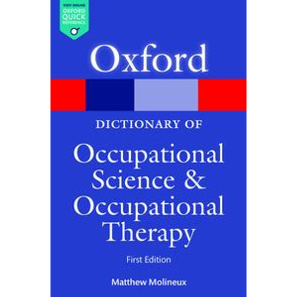 A Dictionary of Occupational Science and Occupational Therapy - Matthew Molineux | Karta-nauczyciela.org