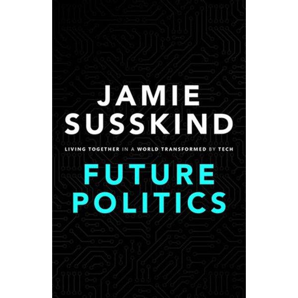 Future Politics - Jamie Susskind | Karta-nauczyciela.org