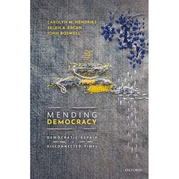 Mending Democracy - Carolyn M. Hendriks, Selen A. Ercan, John Boswell   Karta-nauczyciela.org