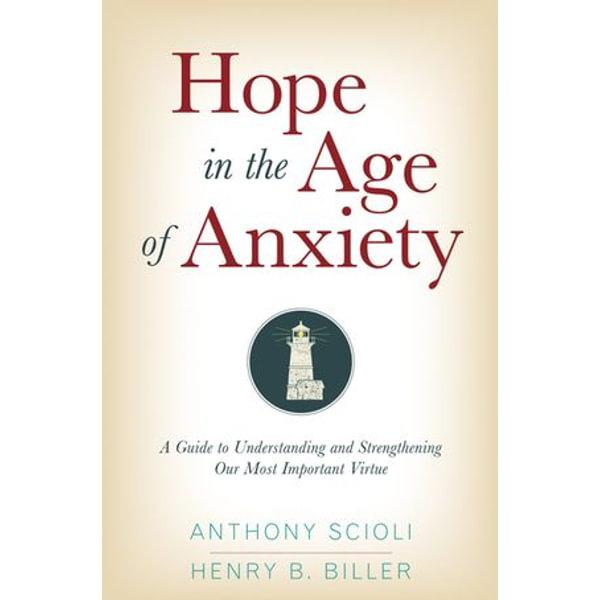 Hope in the Age of Anxiety - Anthony Scioli, Henry Biller | Karta-nauczyciela.org