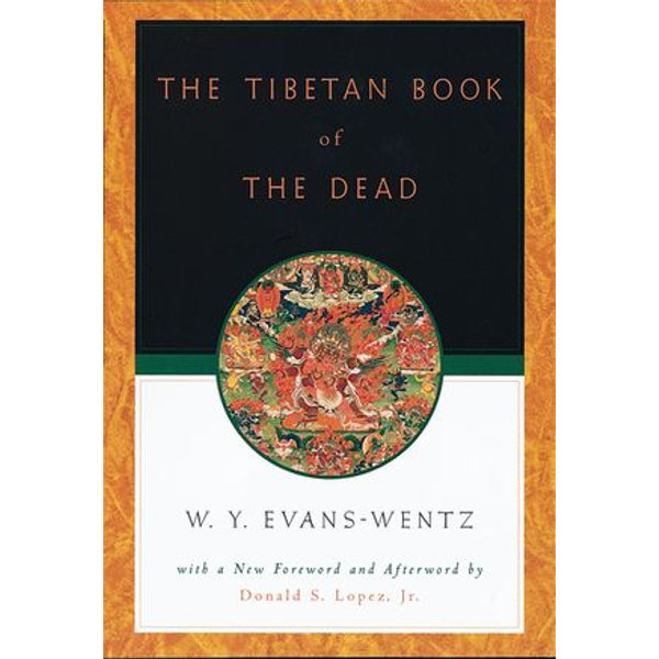 The Tibetan Book of the Dead - W. Y. Evans-Wentz (Editor), Donald S. Lopez (Foreword by) | 2020-eala-conference.org