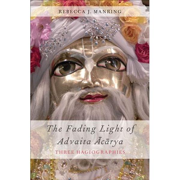 The Fading Light of Advaita Acarya - Rebecca J. Manring | 2020-eala-conference.org