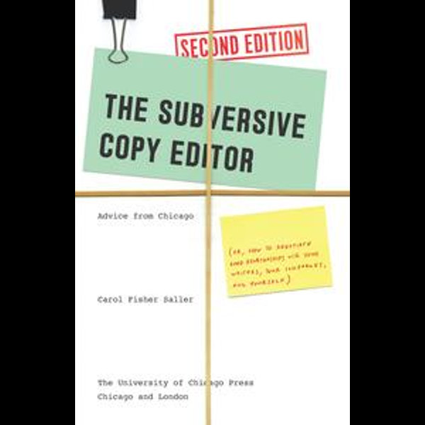 The Subversive Copy Editor, Second Edition - Carol Fisher Saller | Karta-nauczyciela.org