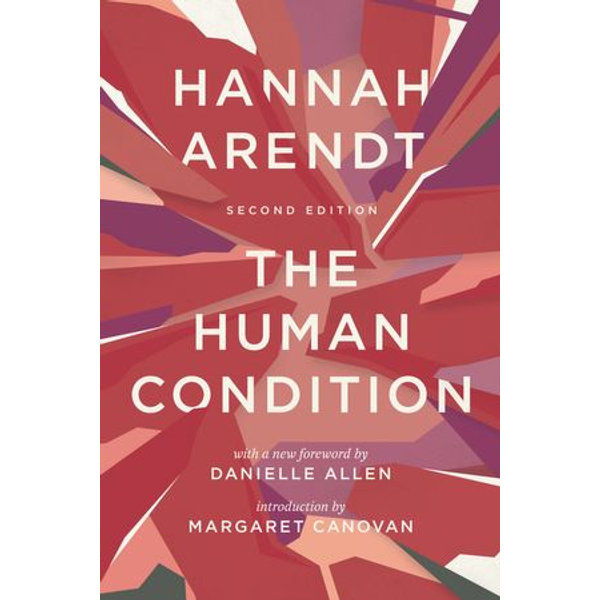 The Human Condition - Hannah Arendt, Margaret Canovan (Introduction by), Danielle Allen (Foreword by)   Karta-nauczyciela.org