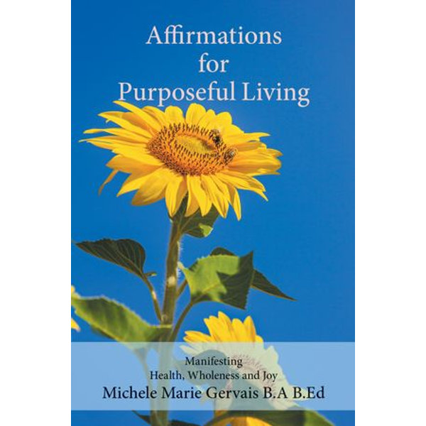 Affirmations for Purposeful Living - Michele Marie Gervais   2020-eala-conference.org