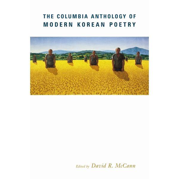 The Columbia Anthology of Modern Korean Poetry - David McCann (Editor)   Karta-nauczyciela.org