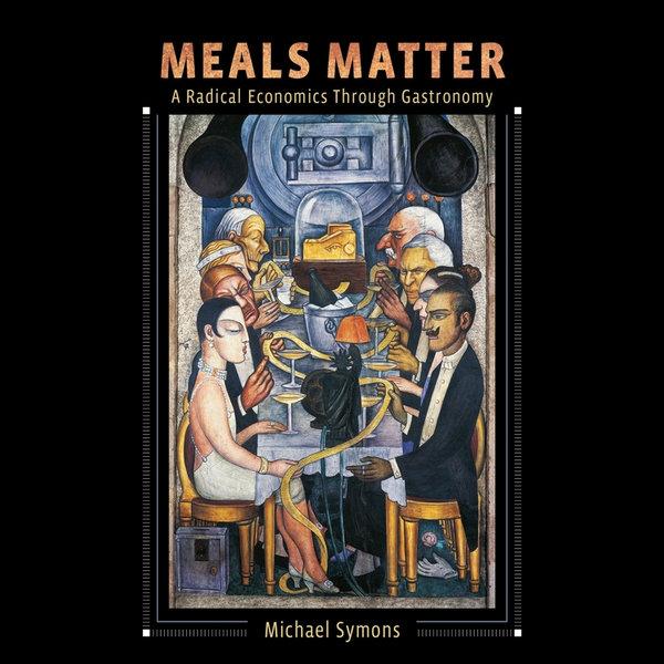 Meals Matter - Michael Symons   2020-eala-conference.org