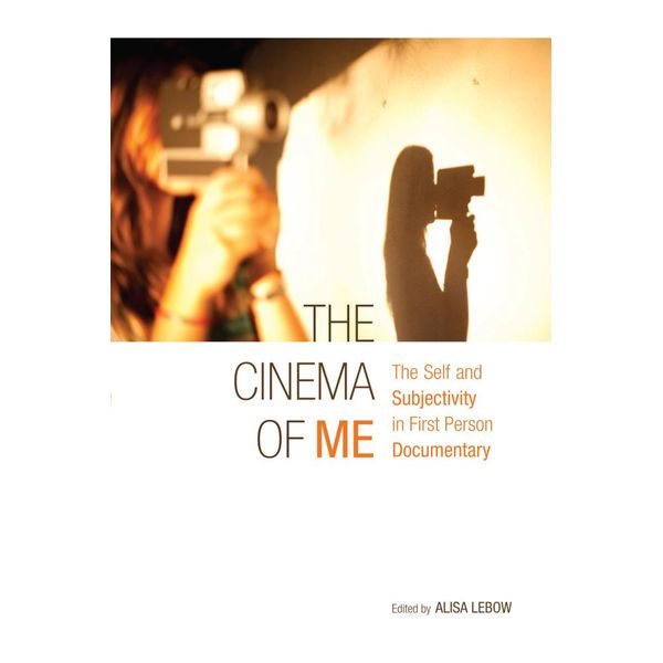 The Cinema of Me - Alisa Lebow (Editor) | 2020-eala-conference.org