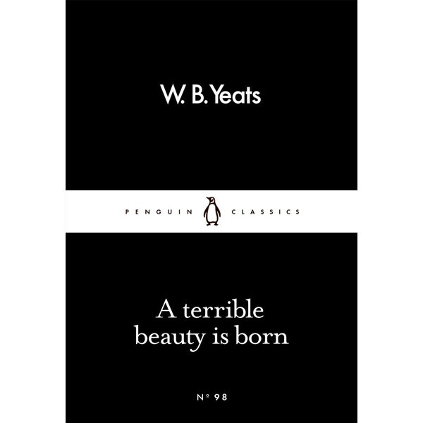 A Terrible Beauty Is Born - W B Yeats | 2020-eala-conference.org